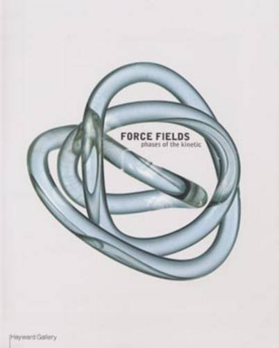 force fields an essay on the kinetic